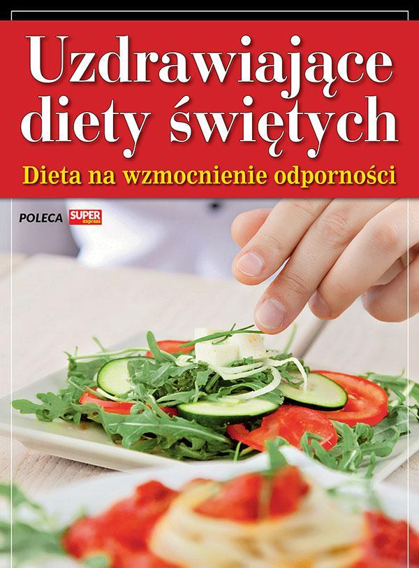 Uzdrawiające diety świętych - Dieta na wzmocnienie odporności