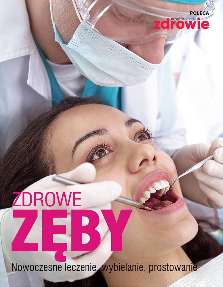 Zdrowe zęby  Nowoczesne leczenie, wybielanie, prostowanie
